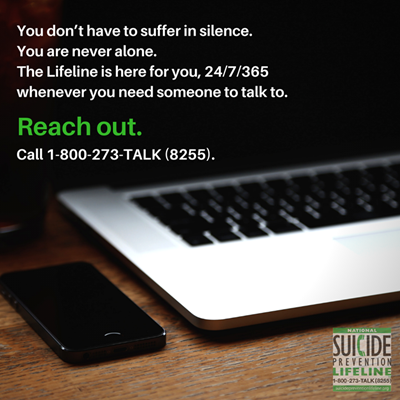 suicidepreventionlifeline.org  24/7/365 the lifeline is here whenever you need someone to talk to.